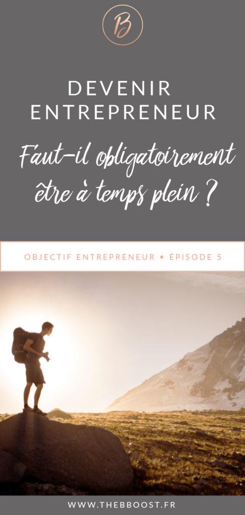 Pour devenir auto entrepreneur, faut il mieux se lancer à temps plein ou temps partiel ? www.thebboost.fr #entreprendre #freelance #autoentrepreneur #blogging
