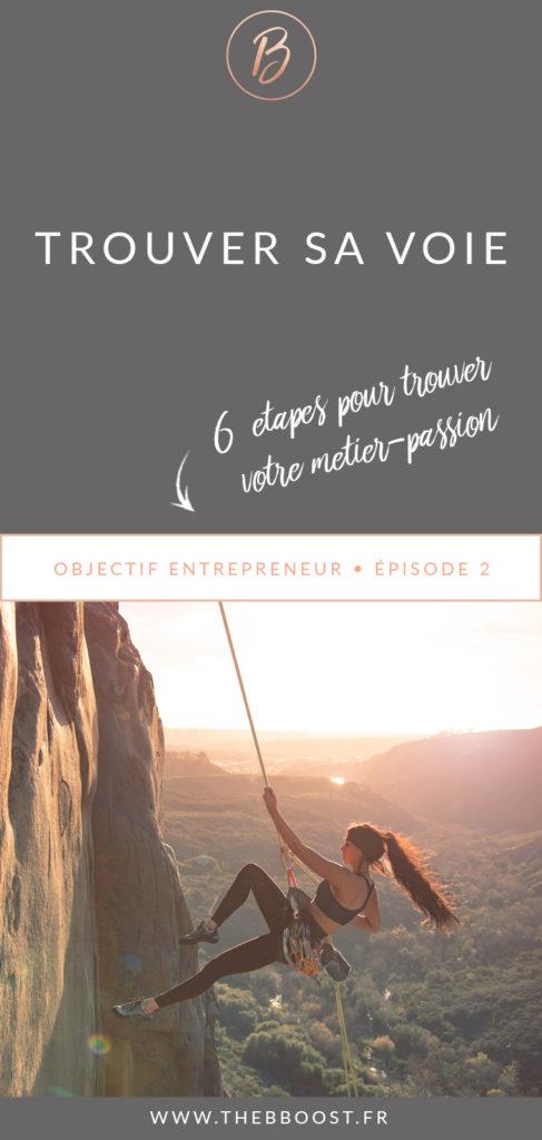 6 étapes pour trouver sa voie et le métier de ses rêves. Un article du blog TheBBoost. #autoentrepreneur #freelance #entrepreneur