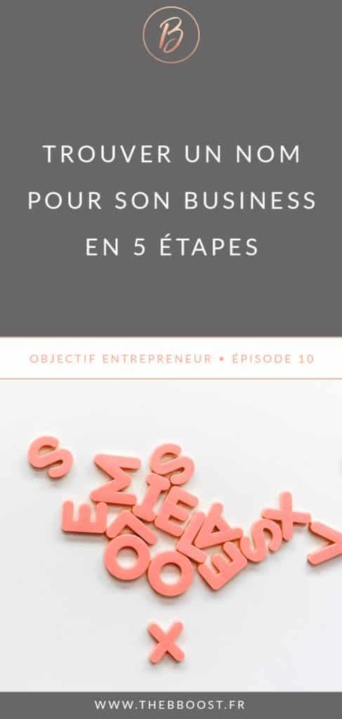 Trouver un nom d'entreprise c'est facile ! Suivez ces 5 étapes pour trouver un nom de business qui cartonne et dont vous serez fiers ! www.thebboost.fr #entreprendre #entrepreneur #freelance #autoentrepreneur