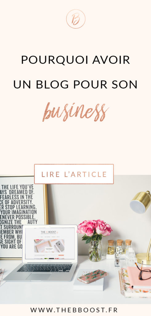 Retrouve ici 5 raisons pour lesquelles avoir un blog pour son business est une stratégie gagnante, même encore aujourd'hui ! www.thebboost.fr #blogging #entreprendre #autoentrepreneur #freelance