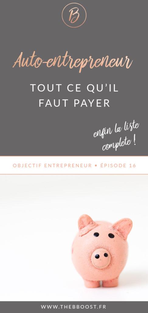Envie de savoir tout ce qu'il faut payer quand on est auto entrepreneur ? La liste complète par ici ! www.thebboost.fr #entreprendre #autoentrepreneur #freelance #entrepreneur