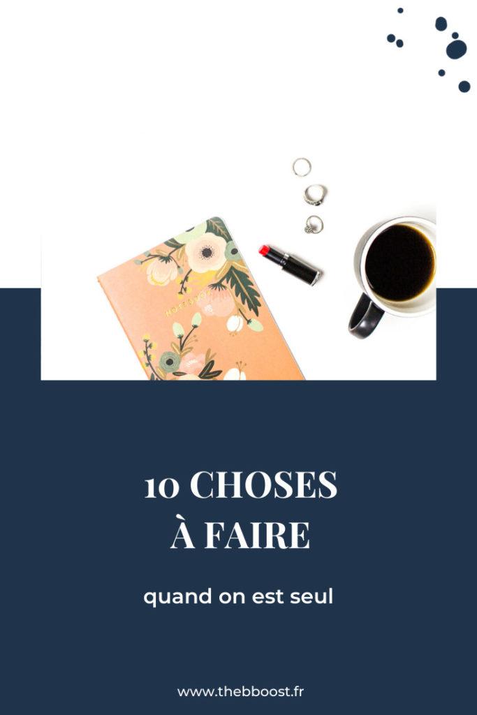 10 choses à faire quand on est seul. Un article du blog www.thebboost.fr