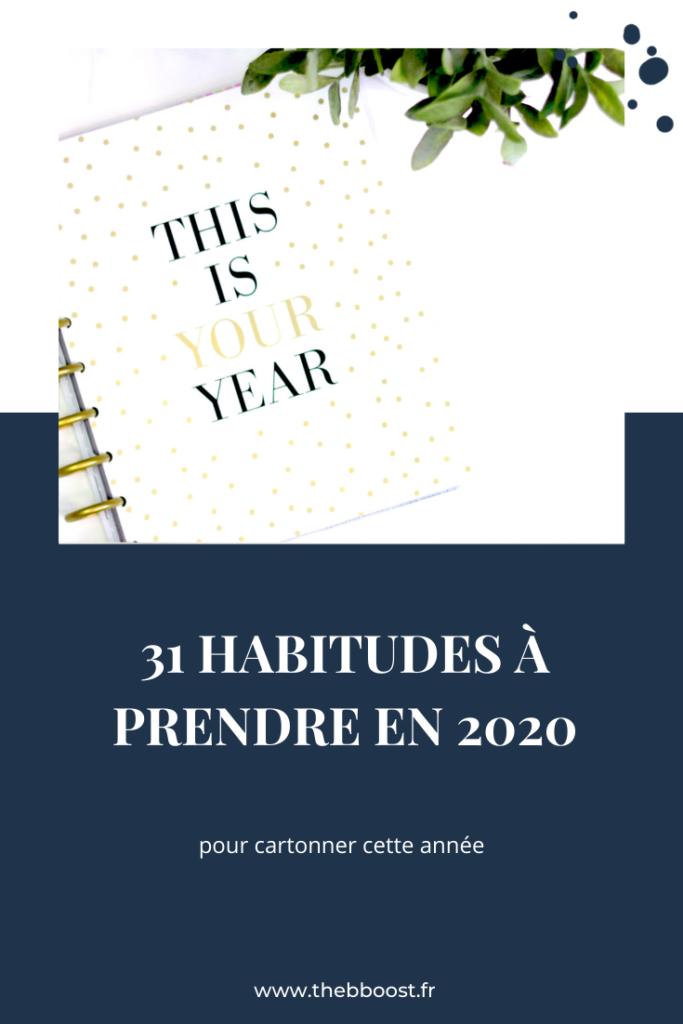 31 habitudes à prendre en 2020 pour une année qui va cartonner. Pour un mode de vie plus sain et être plus heureuse ! Un article du blog TheBBoost.