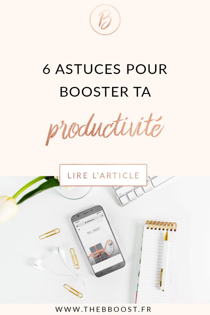 6 astuces, 6 choses à faire pour booster sa productivité au quotidien, et être plus efficace dans son travail ! www.thebboost.fr #freelance #productivité #astuces #autoentrepreneur #organisation #quotidienne