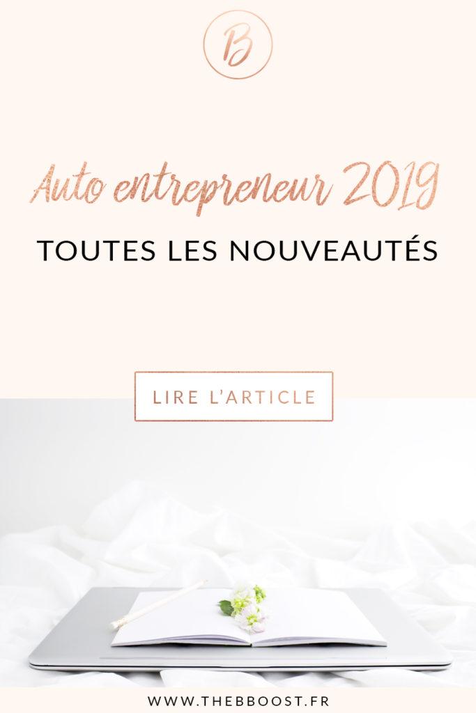 Auto entrepreneur 2019 : tout ce qu'il faut avoir, toutes les nouveautés. Un article du blog www.thebboost.fr #autoentrepreneur #freelance #2019