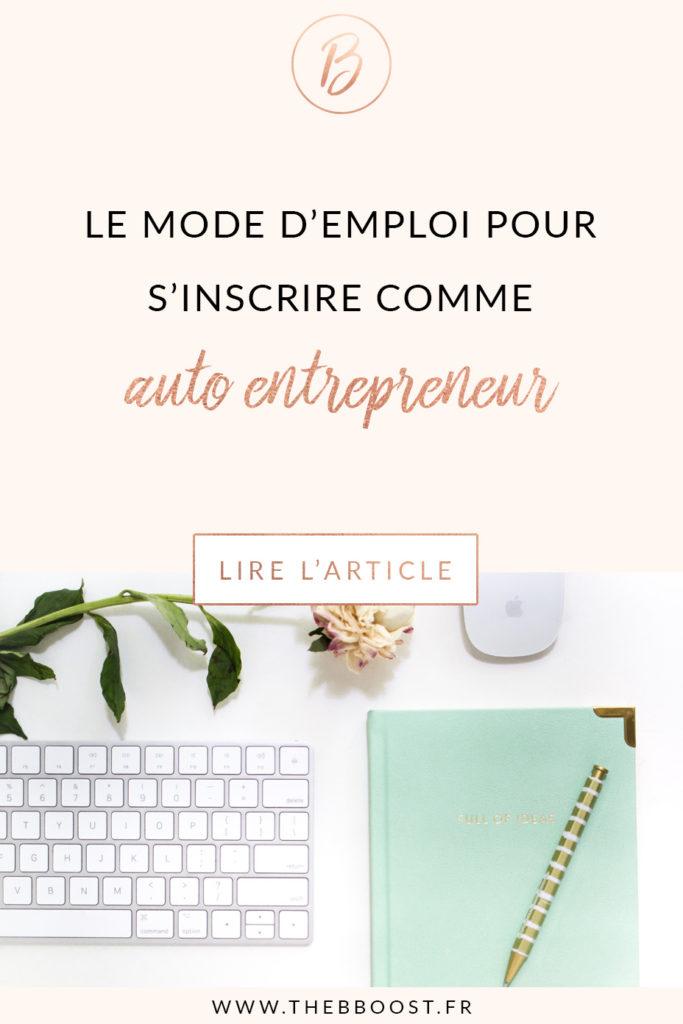 Le mode d'emploi complet pour faire son inscription auto entrepreneur. Toutes les étapes, pas à pas. Un article du blog TheBBoost #autoentrepreneur #freelance