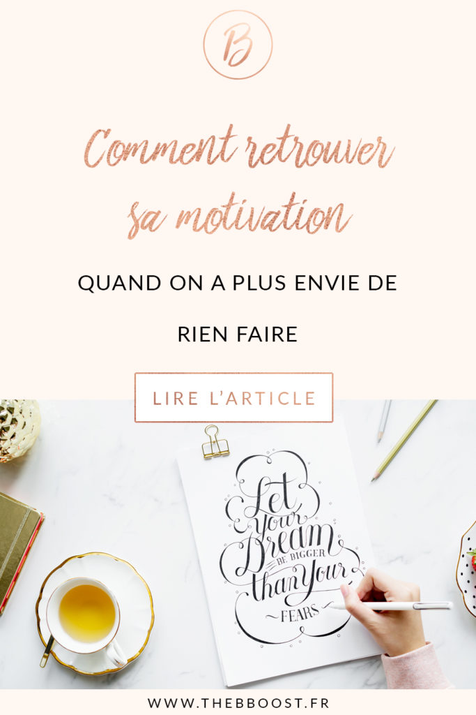 Comment retrouver sa motivation quand on a plus envie de rien faire, et qu'on se sent physiquement et mentalement fatigués ? Un article du blog TheBBoost. #motivation #conseils #rebooster #développement #personnel
