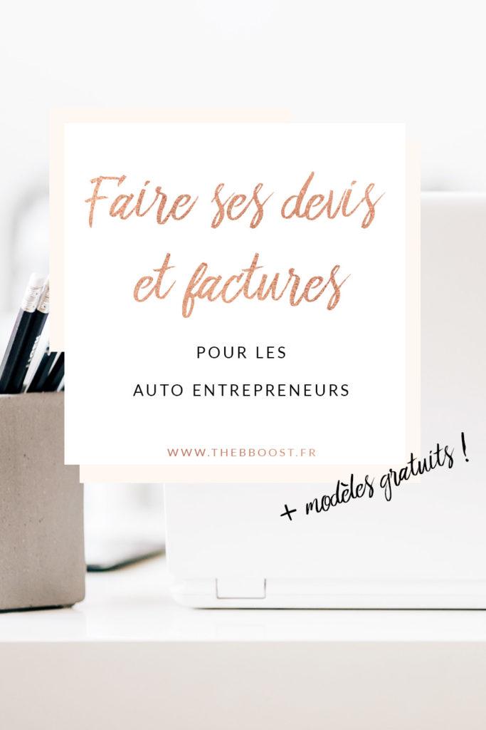 Comment faire ses devis / factures quand en auto entrepreneur ? Réponses précises et modèles gratuits par ici ! Un article du blog TheBBoost #auto #entrepreneur #factures