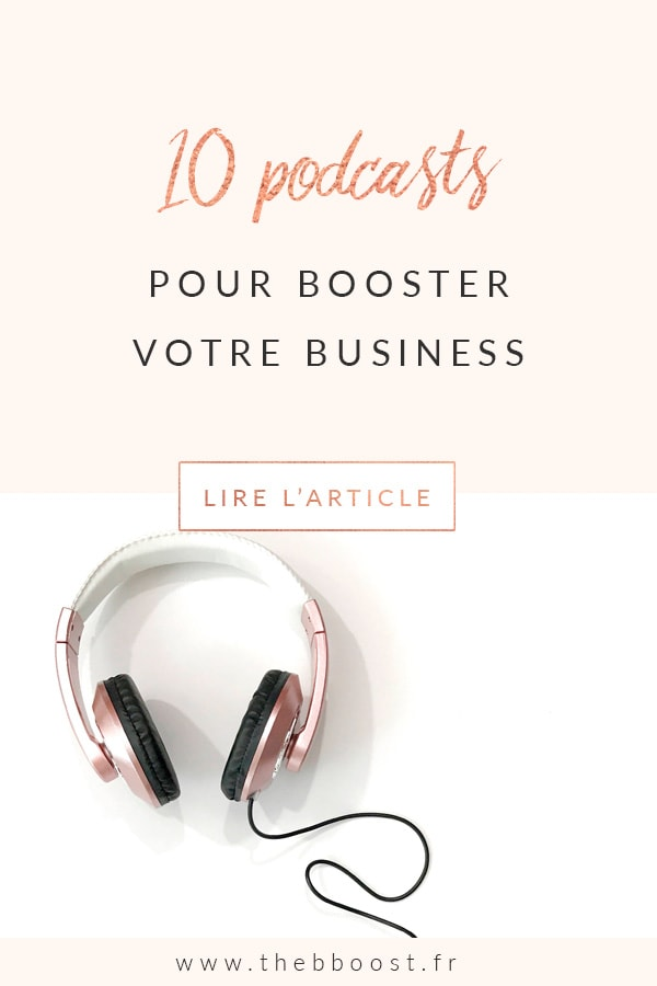 10 podcasts sur l'entrepreneuriat à écouter pour booster son business lorsqu'on est auto entrepreneur, freelance, girlboss ou ladyboss ! Un article du blog TheBBoost #podcast #entrepreneuriat #business