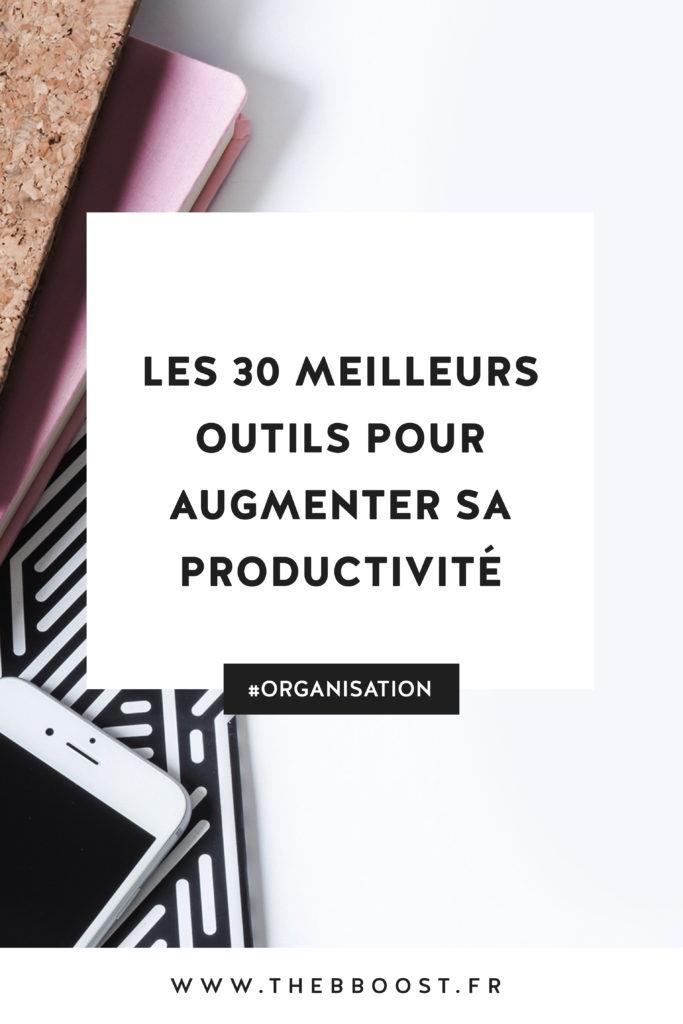 Les 30 meilleurs outils pour augmenter sa productivité, gagner du temps, mieux organiser sa vie et trouver un meilleur équilibre entre vie pro et vie perso. Un article du blog TheBBoost. #organisation #productivité #freelance #solopreneur