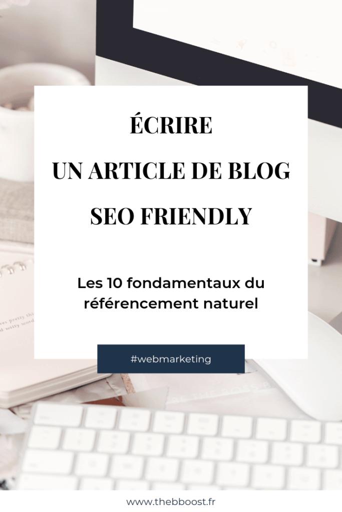 Les 10 fondamentaux du référencement naturel pour vous aider à écrire un article SEO friendly. Un article du blog www.thebboost.fr #bloggingtips #seotips