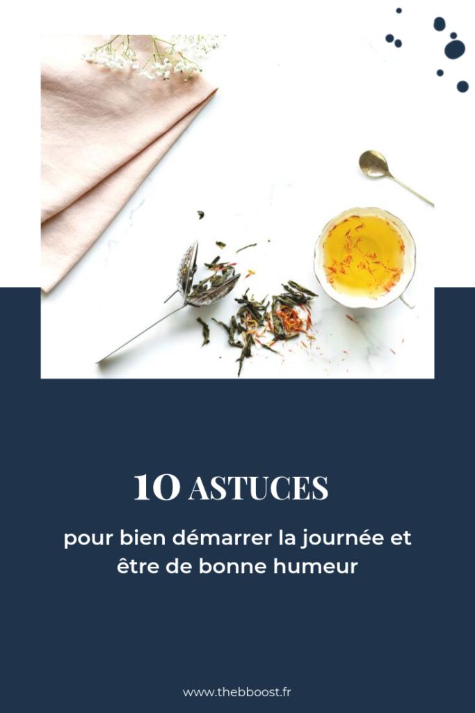 10 astuces simples et efficaces pour bien démarrer la journée et être de bonne humeur ! Un article du blog www.thebboost.fr