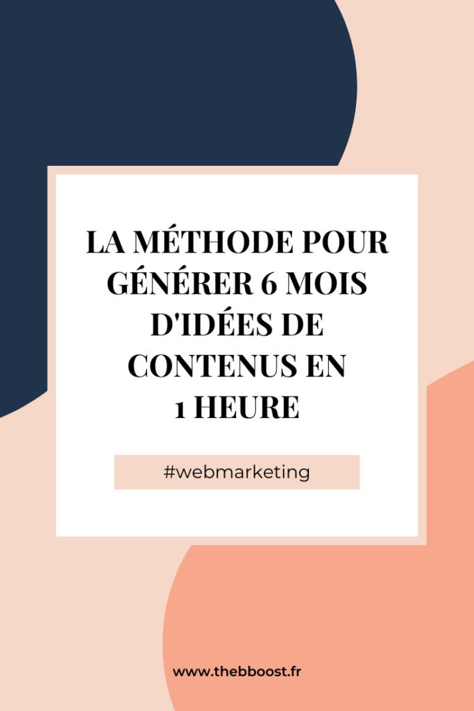 La méthode pas-à-pas pour générer 6 mois d'idées de contenu en 1h. Un article du blog www.thebboost.fr #buisnesstips #entrepreneur #freelance