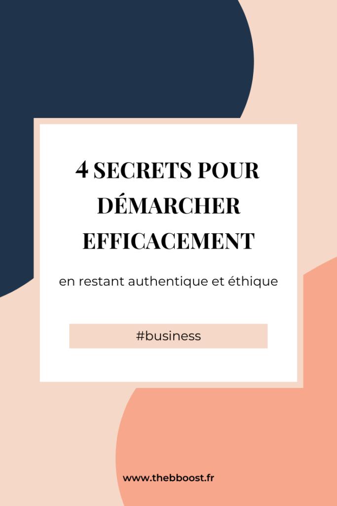 4 secrets pour démarcher efficacement  des clients, des partenariats ou des collaborations lorsqu'on est entrepreneur. Un article du blog www.thebboost.fr