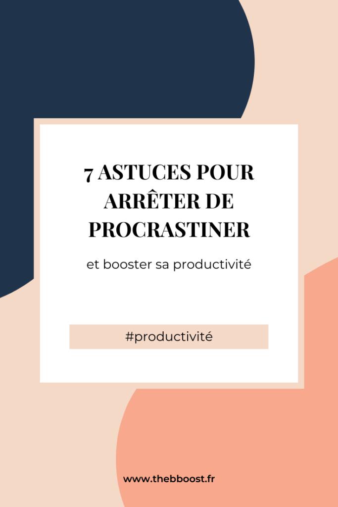 7 astuces pour arrêter de procrastiner. Un article et un podcast du blog www.thebboost.fr