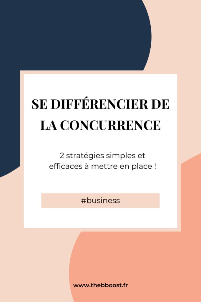 Comment se démarquer de la concurrence avec 2 stratégies simples et efficaces. Un article du blog www.thebboost.fr