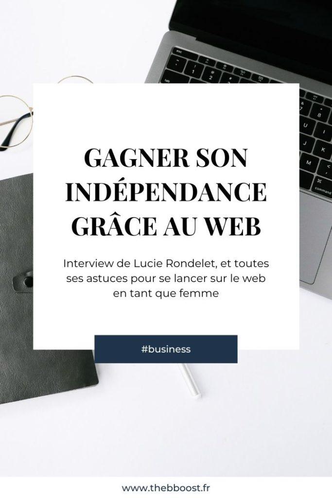 """Gagner son indépendance grâce au web lorsqu'on est une femme. Interview de Lucie Rondelet, la fondatrice du site """"Formation rédaction web"""". www.thebboost.fr"""